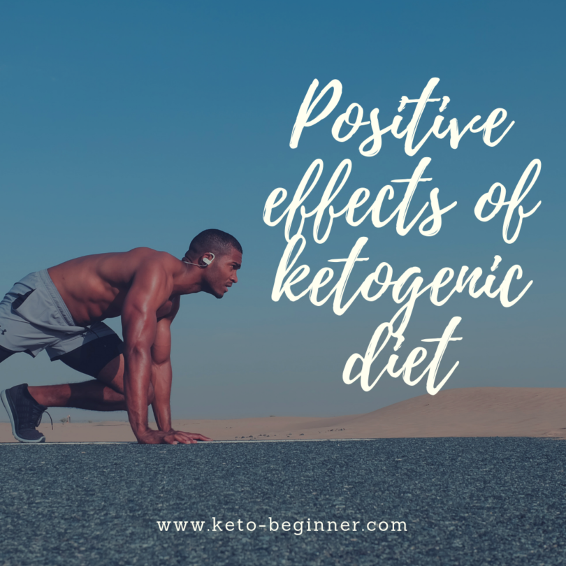 Positive effects of ketogenic diet