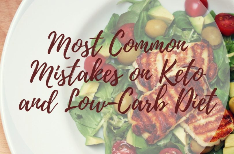 Most Common Mistakes on Keto and Low-Carb Diet